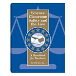 Science Classroom Safety and the Law - A Handbook for Teachers
