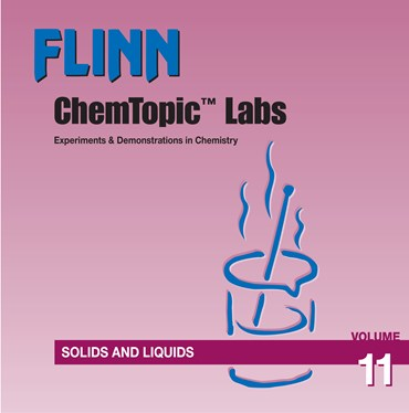 Flinn ChemTopic Labs™ Solids and Liquids Lab Manual, Volume 11