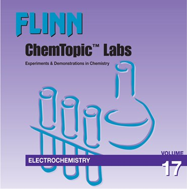 Flinn ChemTopic Labs™ Electrochemistry Lab Manual, Volume 17