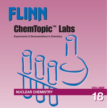 Flinn ChemTopic Labs™ Nuclear Chemistry Lab Manual, Volume 18