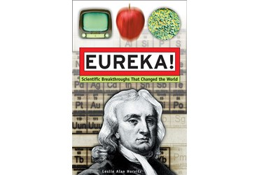 Eureka! Scientific Breakthroughs that Changed the World