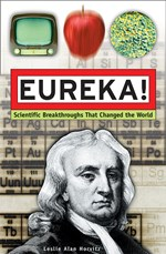 Eureka! Great Inventions and How They Happened