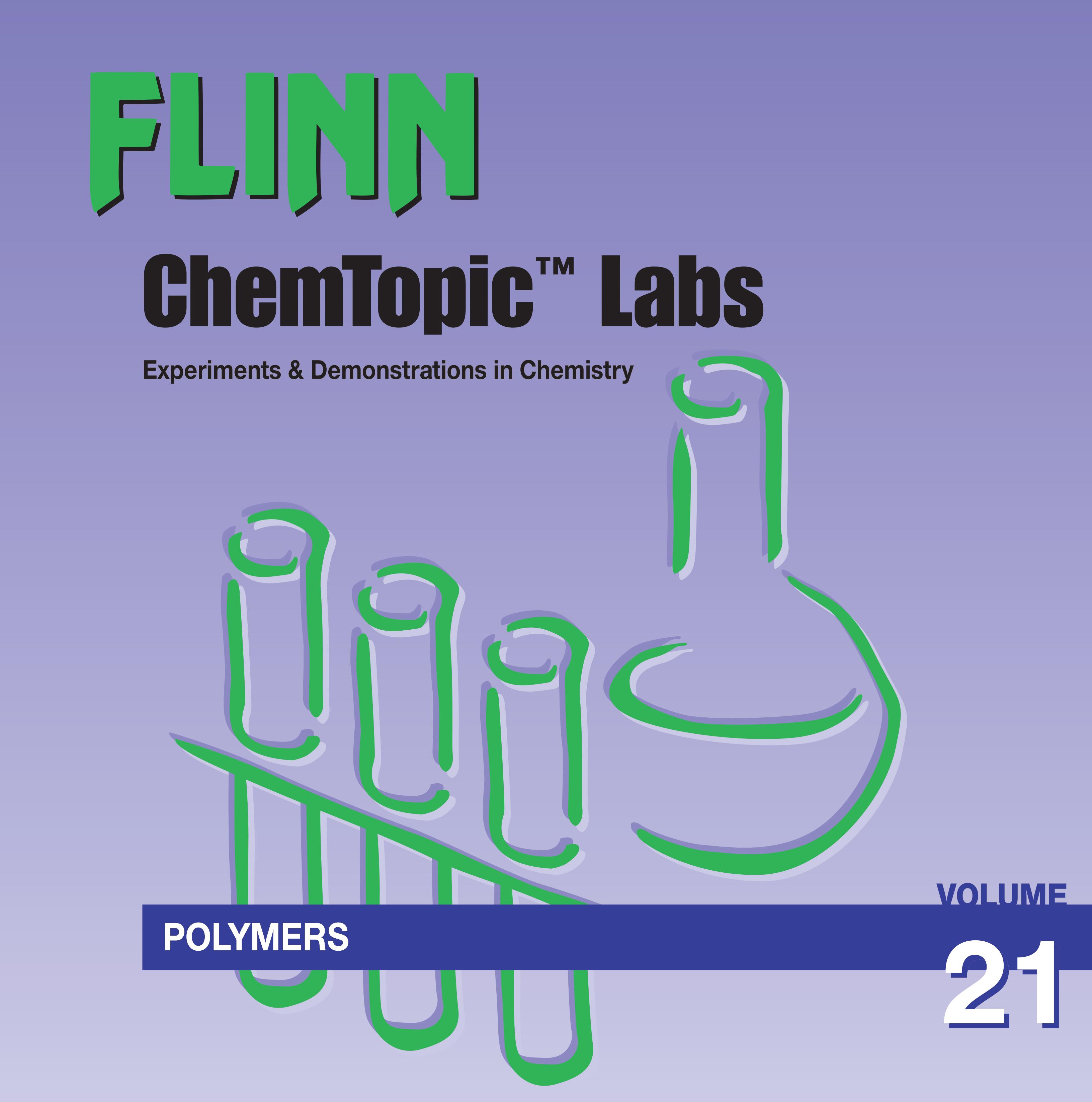 Flinn ChemTopic Labs™ Polymers Lab Manual, Volume 21