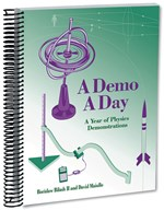 A Demo A Day for Physics Book of Demonstrations and Experiments