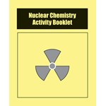 Nuclear Chemistry Activity Booklets