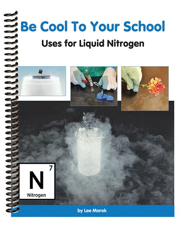 Be Cool to Your School! Liquid Nitrogen Lab Activity Manual