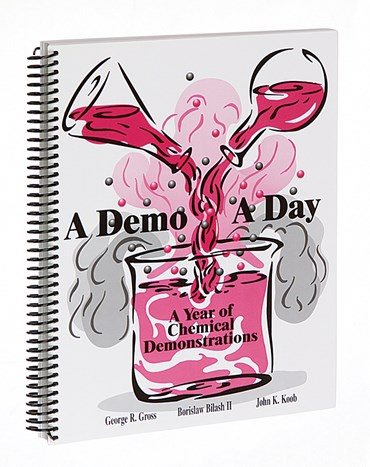 A Demo A Day for Chemistry, Volume I Book of Demonstration Experiments