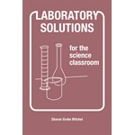 Laboratory Solutions for the Science Classroom and Chemistry Resource Book