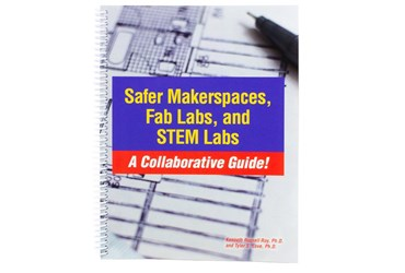 Safer Makerspaces, Fab Labs and STEM Labs: A Collaborative Guide