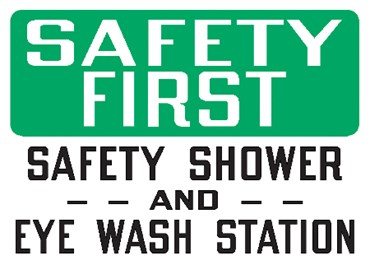 "Safety Sign ""Safety First: Safety Shower and Eyewash Station"""