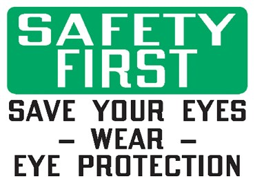 "Safety Sign ""Safety First: Save Your Eyes. Wear Eye Protection"""